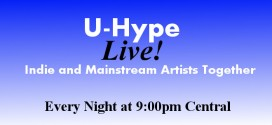 U-Hype Live! Every Night at 9:00pm Central