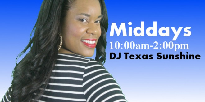 DJ Texas Sunshine: Middays 10am – 2pm