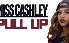 "MUSIC VIDEO: ""Pull Up"" – Miss Cashley @MissCashley"