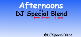 The Afternoon Drive with DJ Special Blend from Chicago 2-6pm