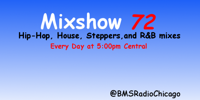 Mixshow 72 – Tune In Everyday at 5:00pm
